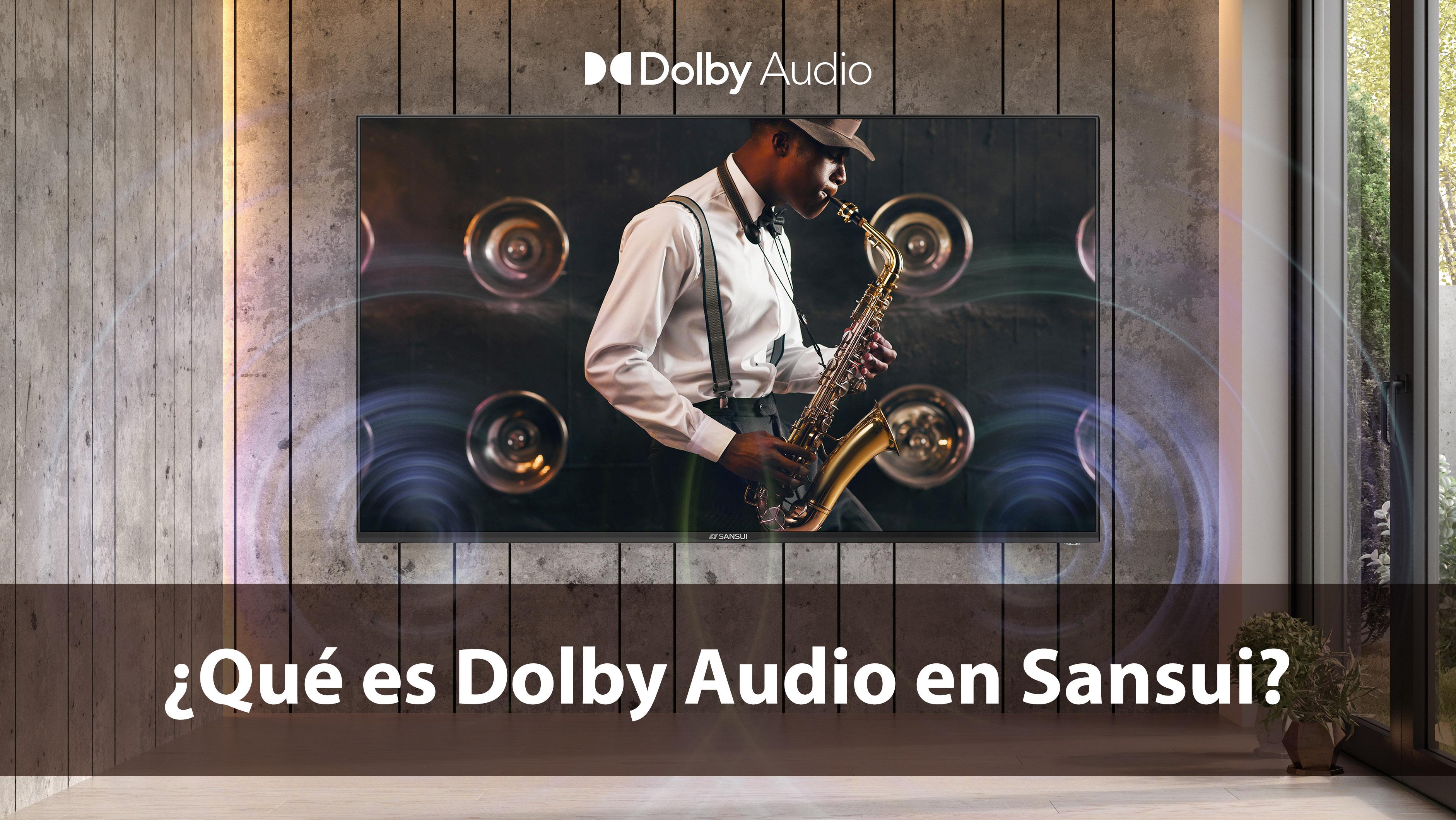 ¿Qué es Dolby Audio en Sansui?